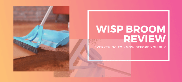WISP BROOM REVIEW